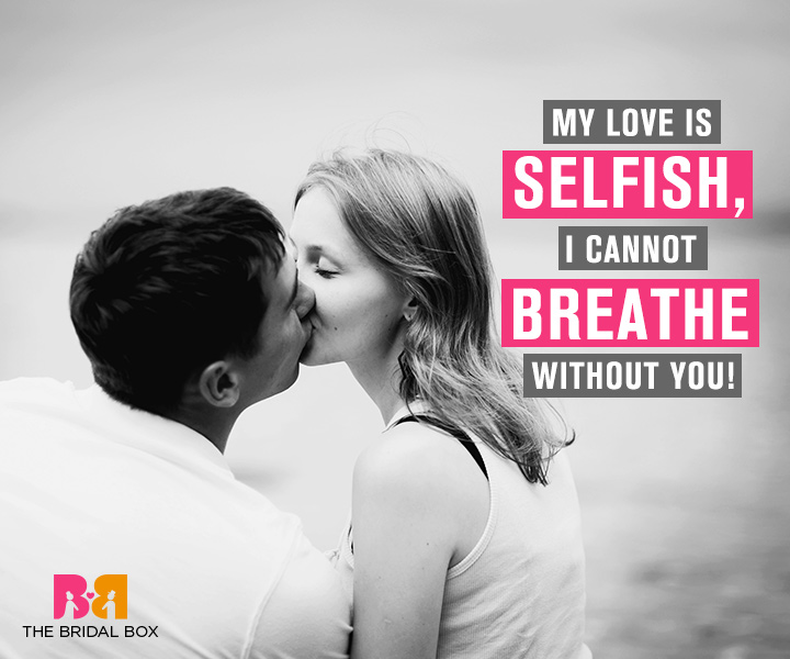 10 Selfish Love Quotes That Are Infact Selfless