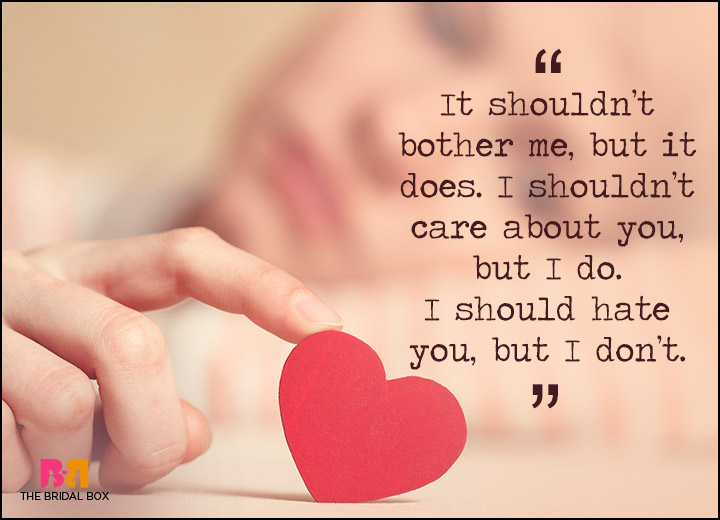 I Hate I Love You Quotes : Hate You But I Love You Quotes - It Shouldnt Bother Me